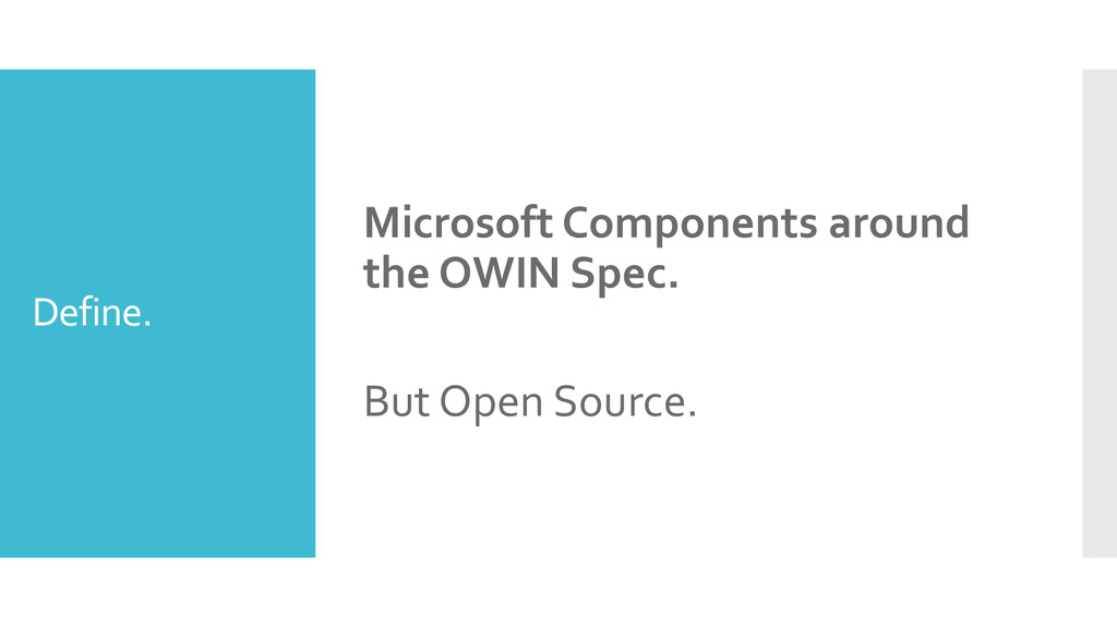 Define. Microsoft Components around the OWIN Sp...