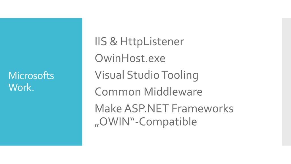 Microsofts Work. IIS & HttpListener OwinHost.ex...