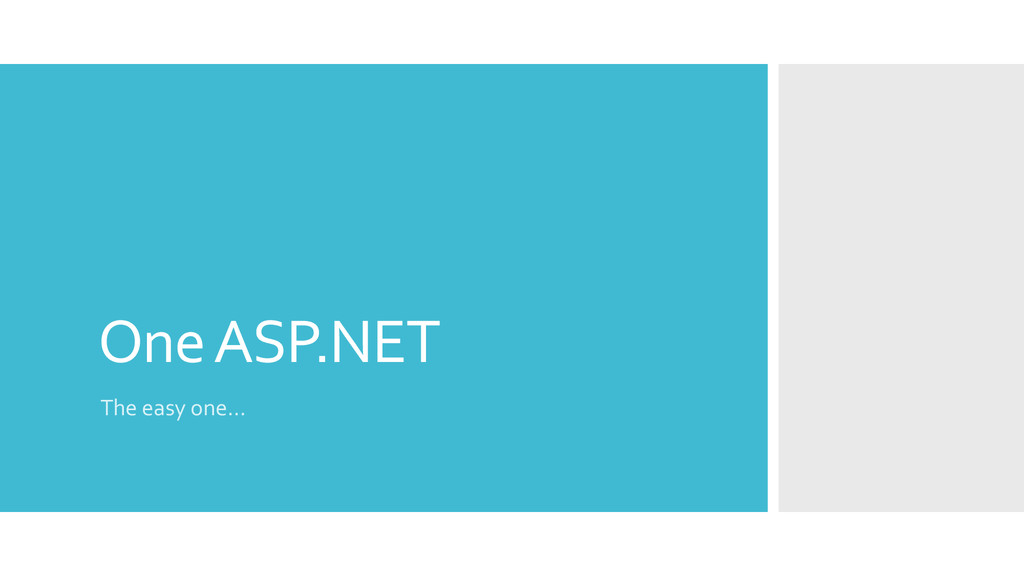 OneASP.NET The easy one…
