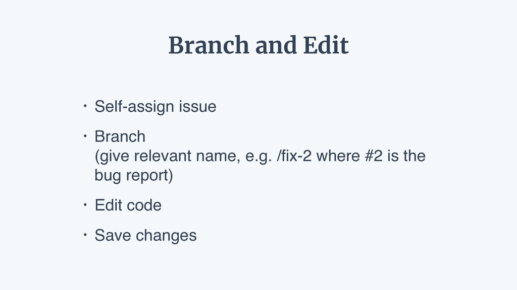 • Self-assign issue • Branch  (give relevant n...