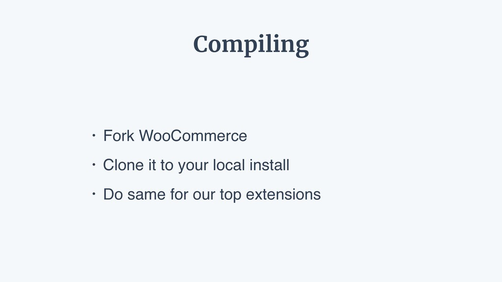 Compiling • Fork WooCommerce • Clone it to your...