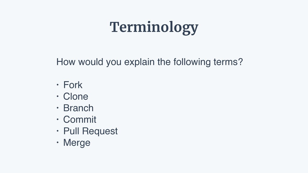 How would you explain the following terms? • Fo...