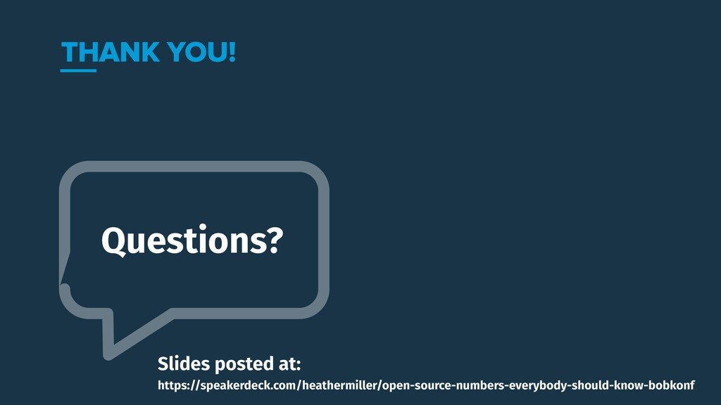 Questions? THANK YOU! Slides posted at: https:/...