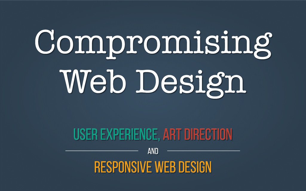 User Experience, ART DIRECTION AND RESPONSIVE W...