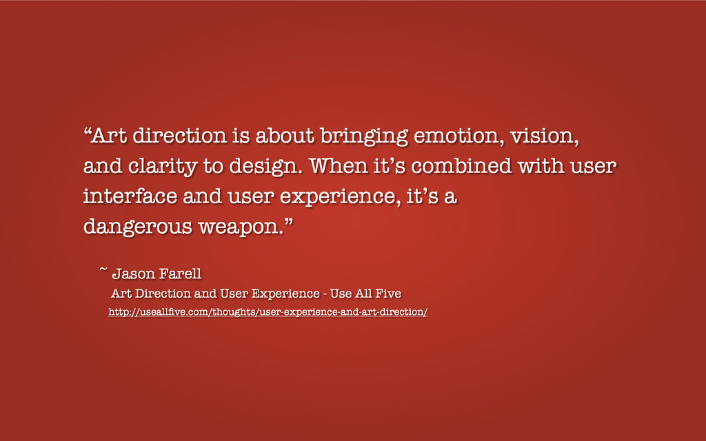 """""""Art direction is about bringing emotion, visio..."""