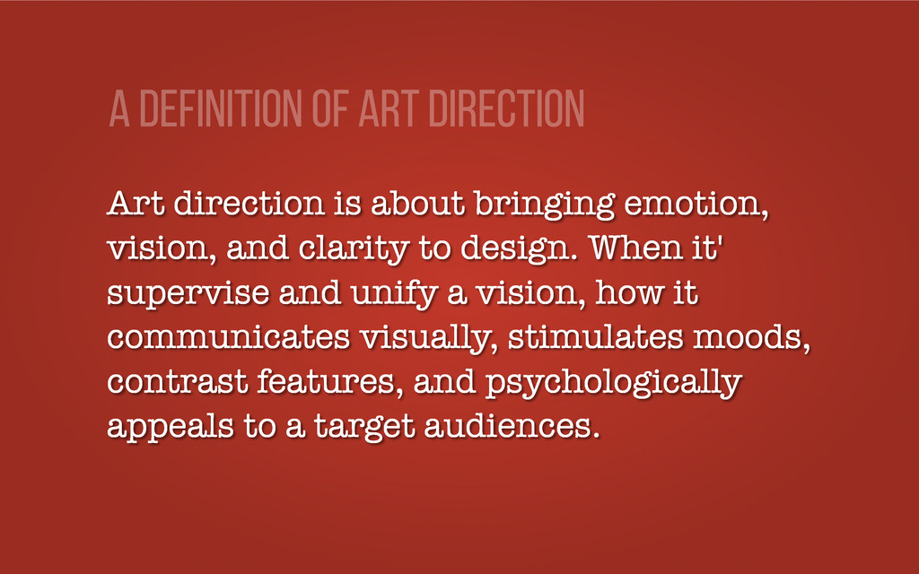 Art direction is about bringing emotion, vision...