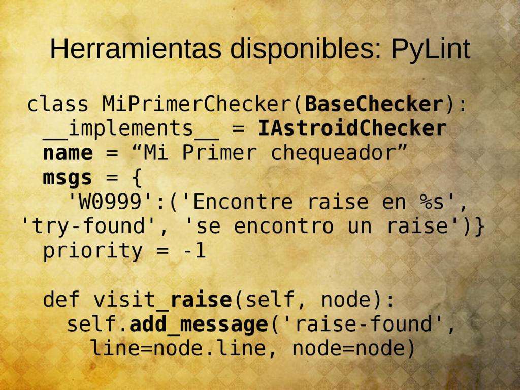 Herramientas disponibles: PyLint class MiPrimer...