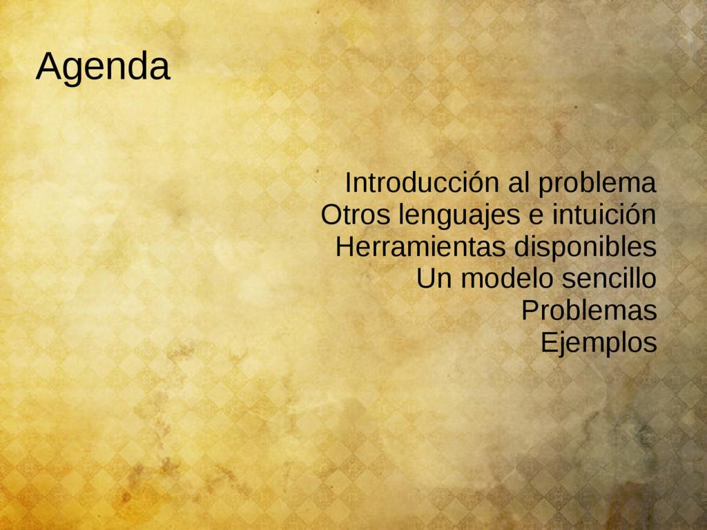 Agenda Introducción al problema Otros lenguajes...