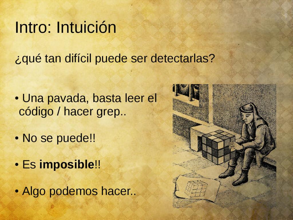 Intro: Intuición ¿qué tan difícil puede ser det...
