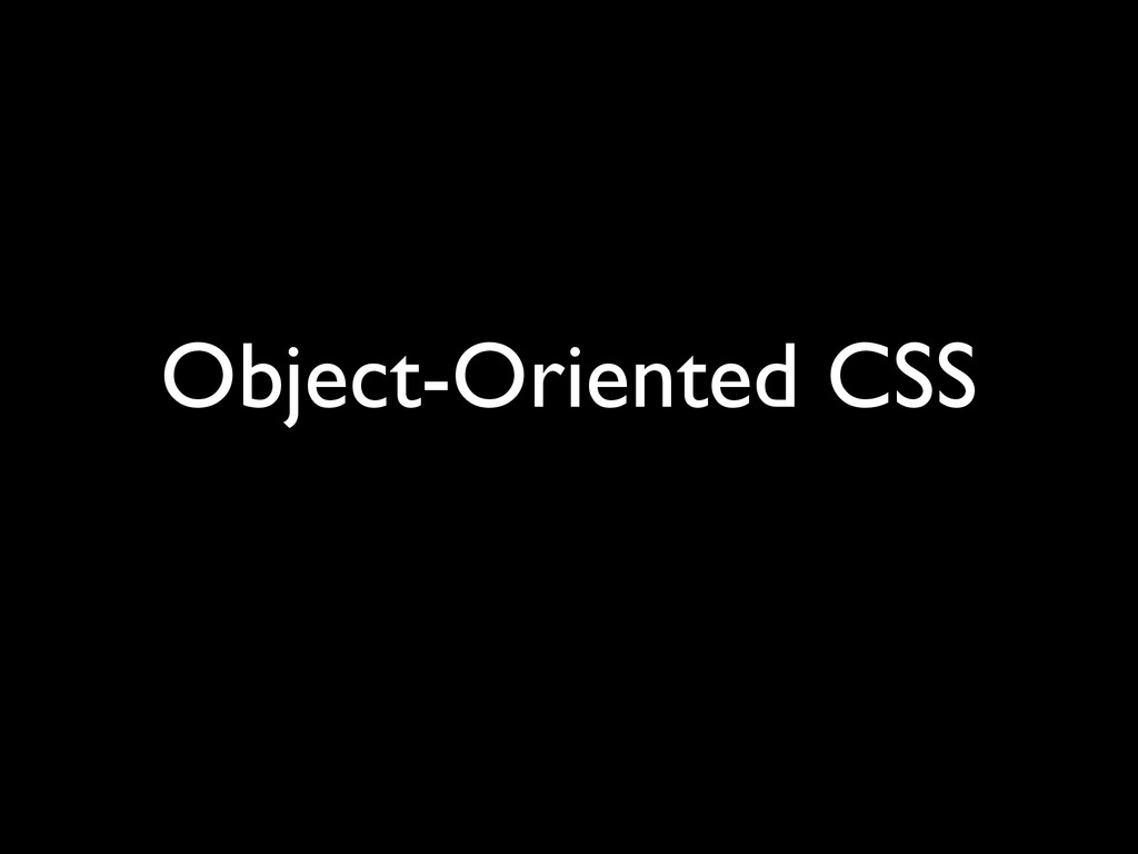 Object-Oriented CSS