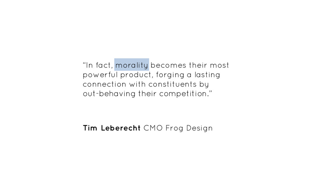 """""""In fact, morality becomes their most powerful ..."""
