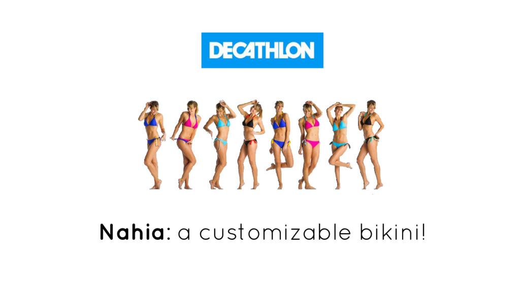 Nahia: a customizable bikini!