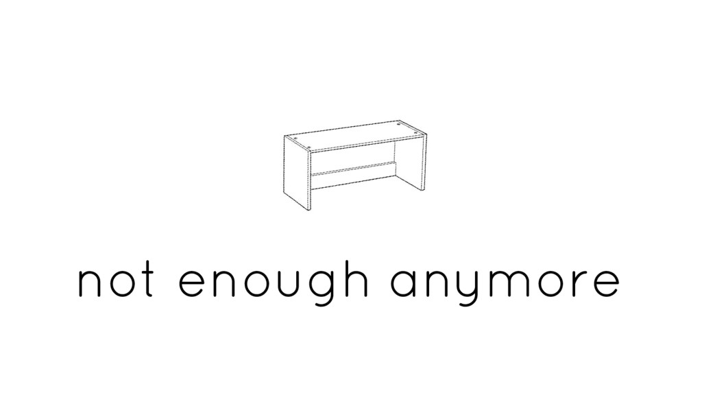 not enough anymore