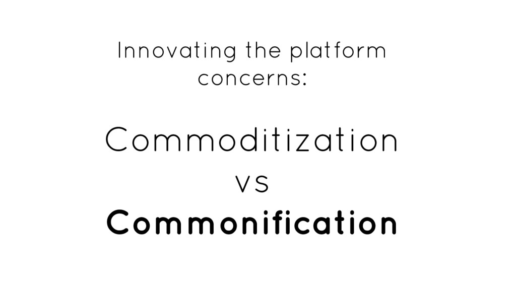 Innovating the platform concerns: Commoditizati...