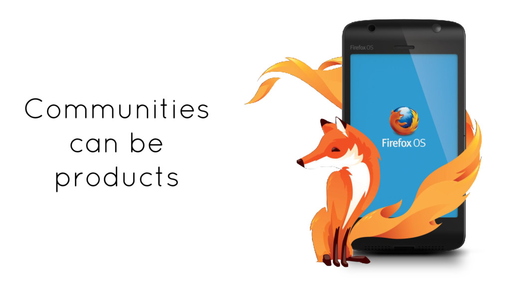 Communities can be products