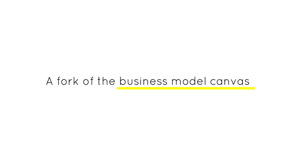 A fork of the business model canvas
