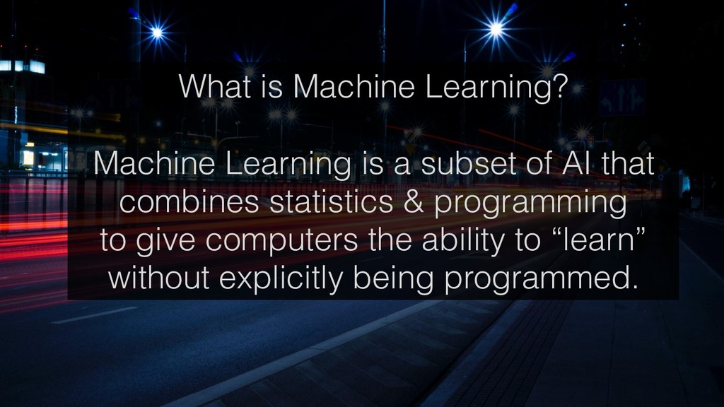 What is Machine Learning? Machine Learning is a...