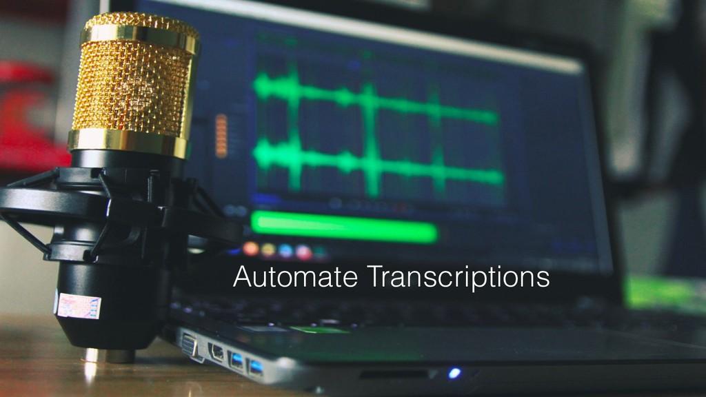 Automate Transcriptions