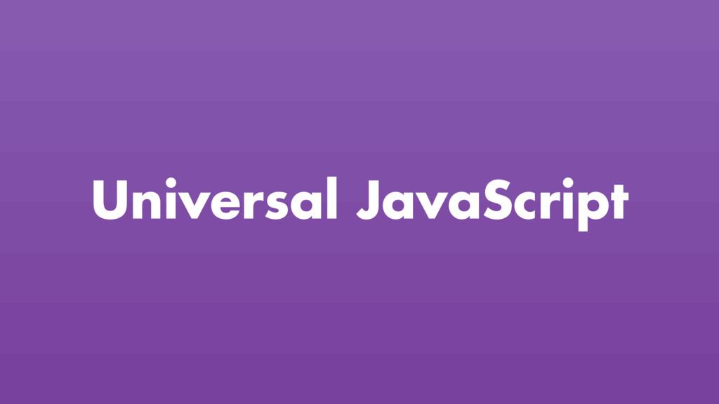 Universal JavaScript