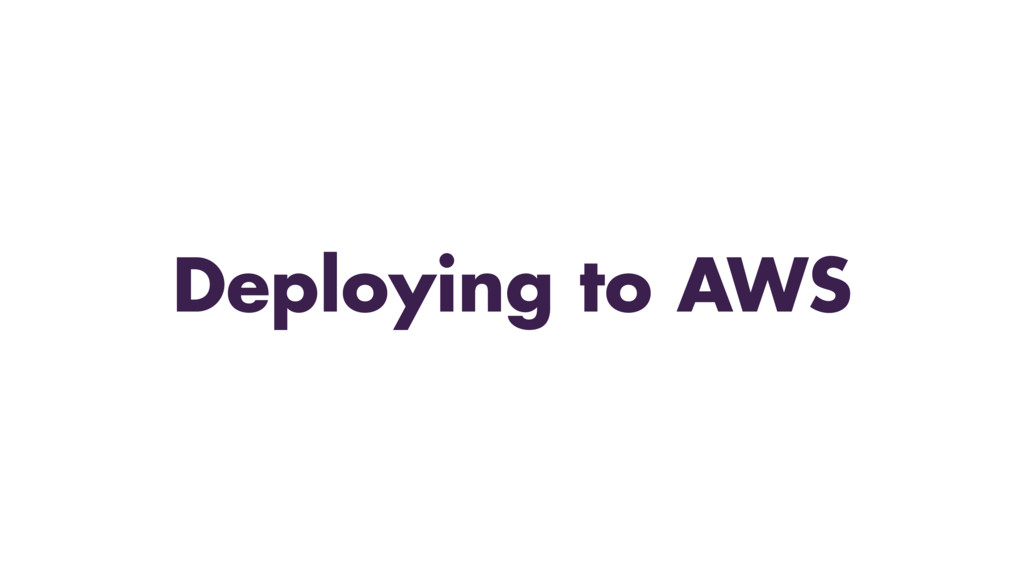 Deploying to AWS