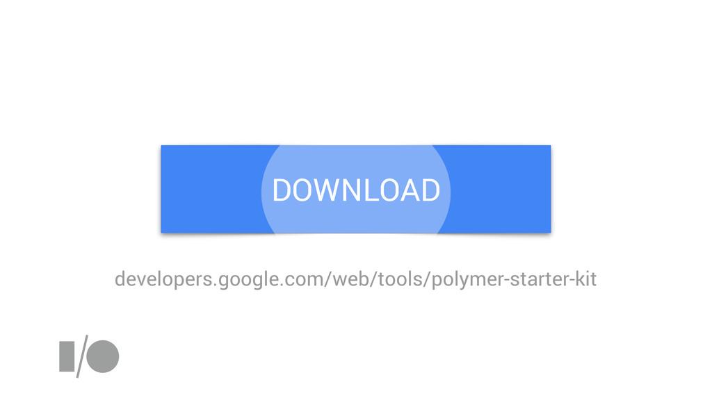 DOWNLOAD developers.google.com/web/tools/polyme...