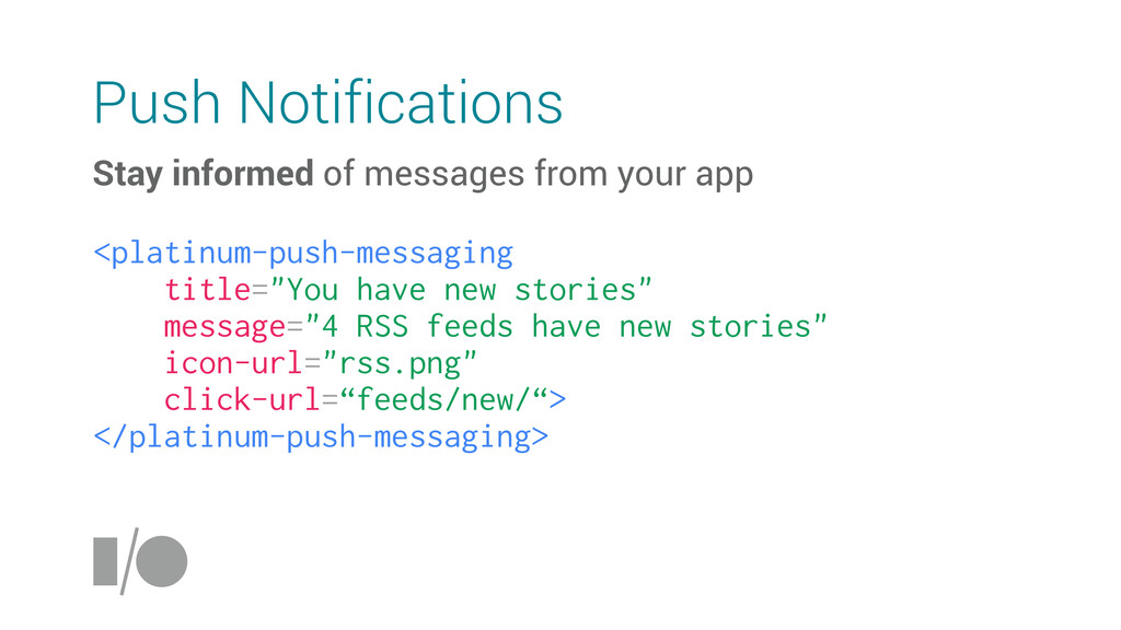Push Notifications Stay informed of messages fr...