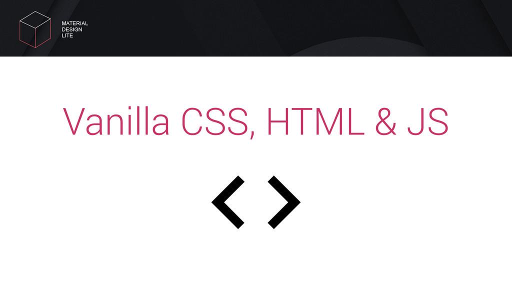 Vanilla CSS, HTML & JS MATERIAL DESIGN LITE
