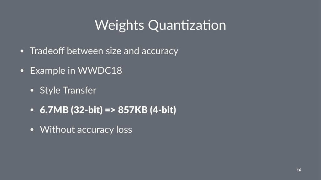 Weights Quan-za-on • Tradeoff between size and a...