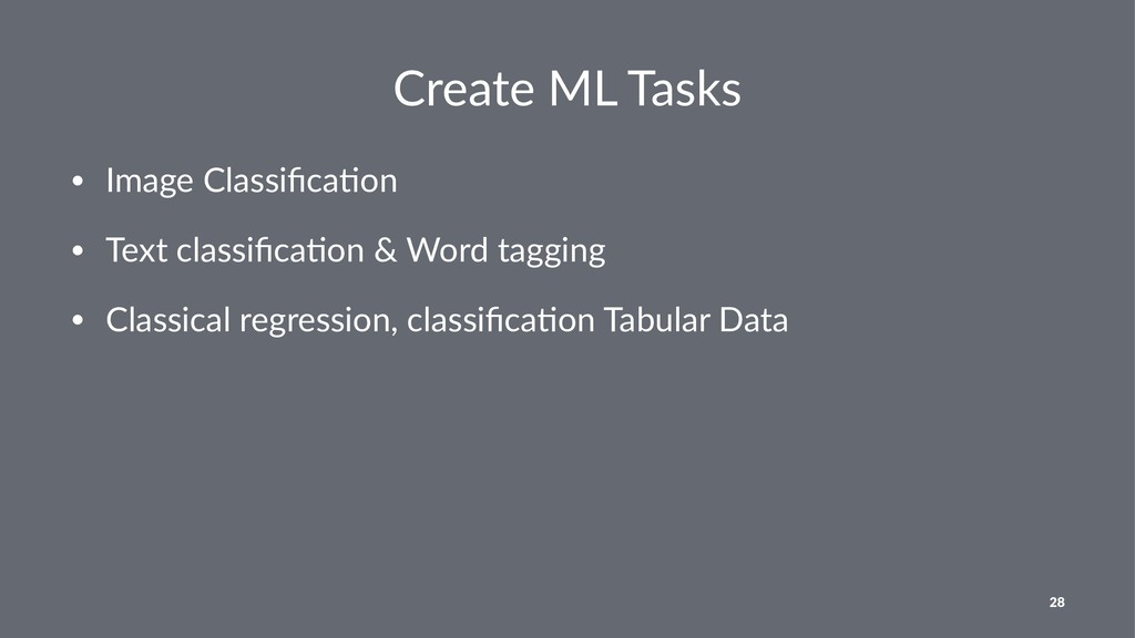 Create ML Tasks • Image Classifica.on • Text cla...