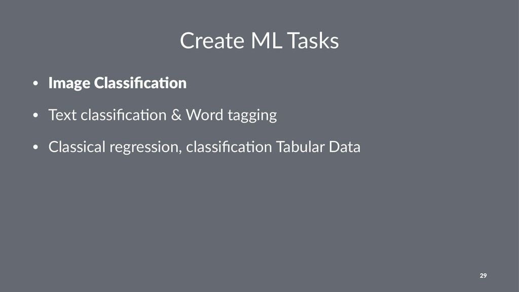 Create ML Tasks • Image Classifica-on • Text cla...