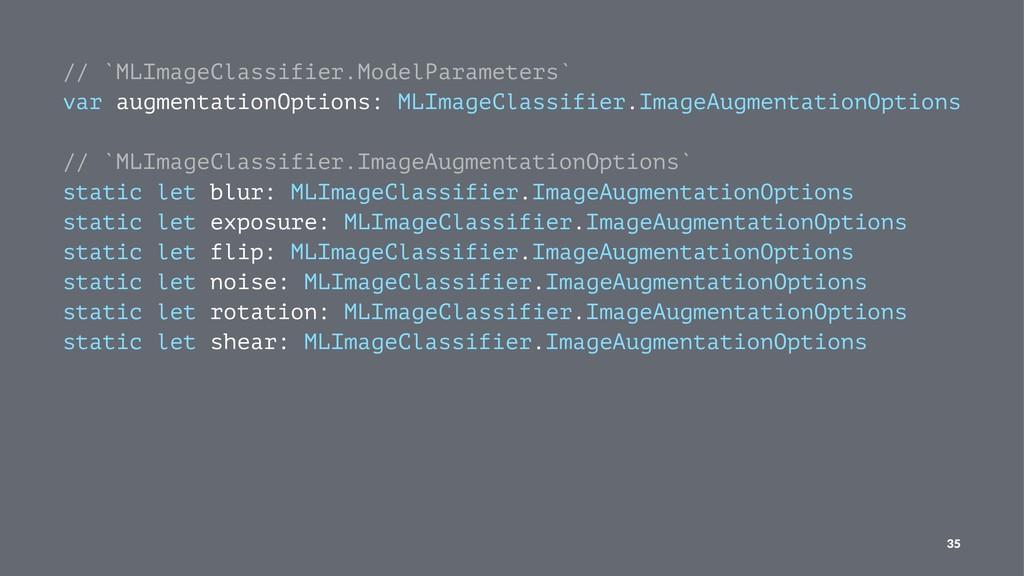 // `MLImageClassifier.ModelParameters` var augm...