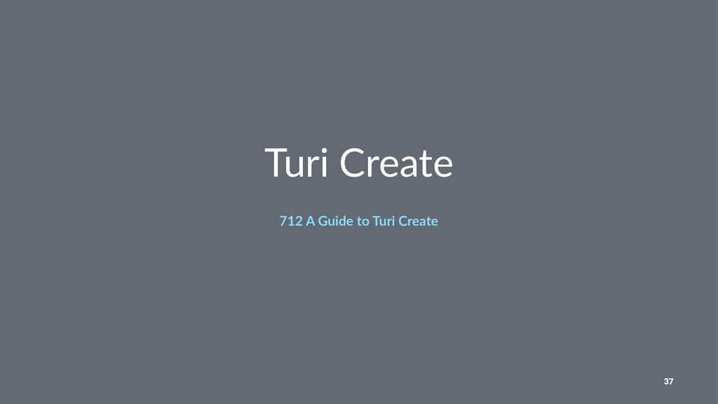 Turi Create 712 A Guide to Turi Create 37