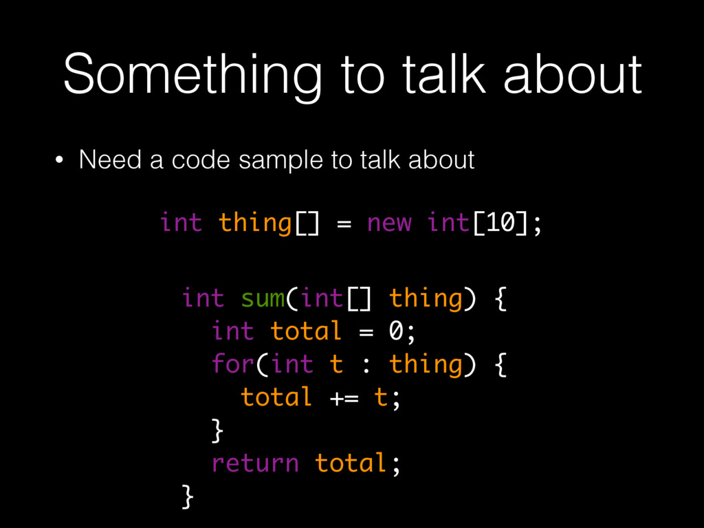 Something to talk about • Need a code sample to...
