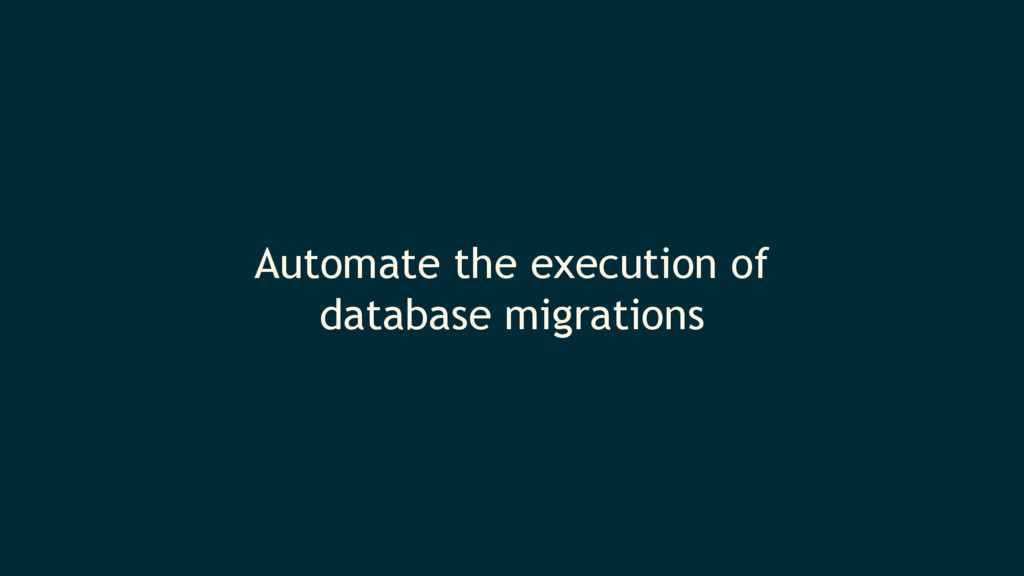 Automate the execution of database migrations