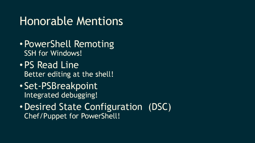Honorable Mentions •PowerShell Remoting SSH for...