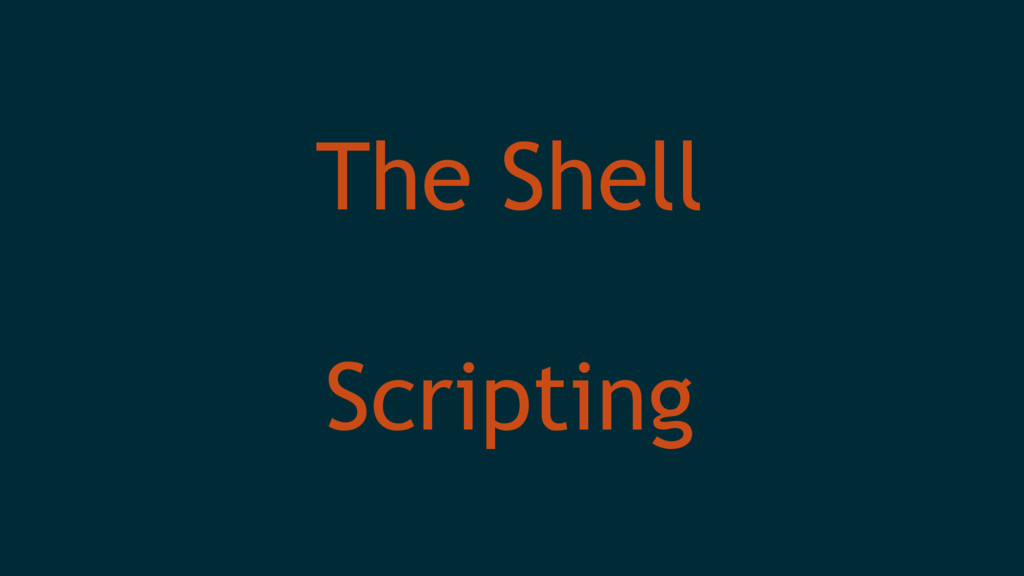 The Shell Scripting
