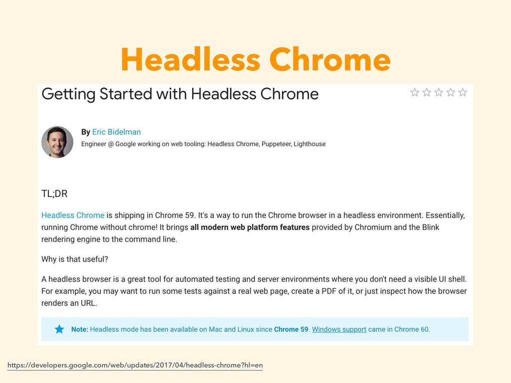 Headless Chrome https://developers.google.com/w...