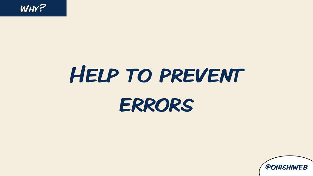 Help to prevent errors Why? @onishiweb