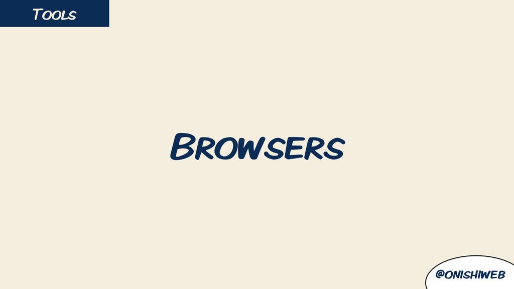 Browsers Tools @onishiweb
