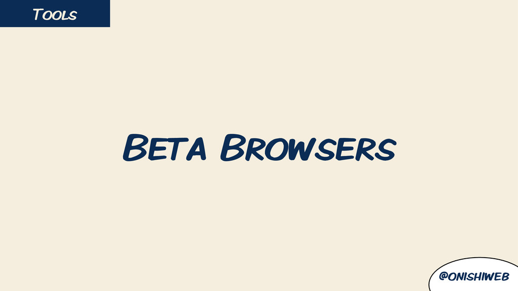 Beta Browsers Tools @onishiweb