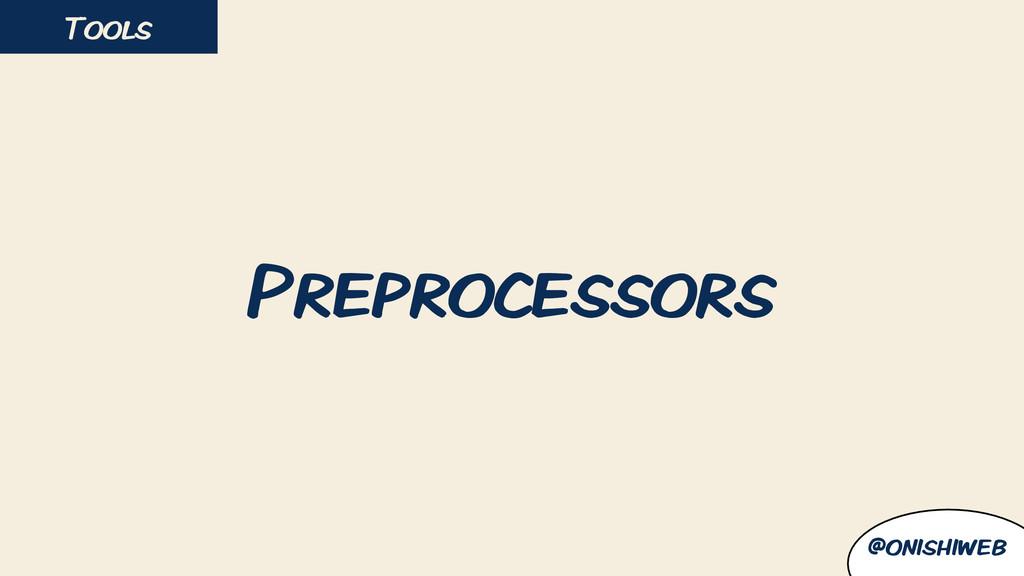 Preprocessors Tools @onishiweb
