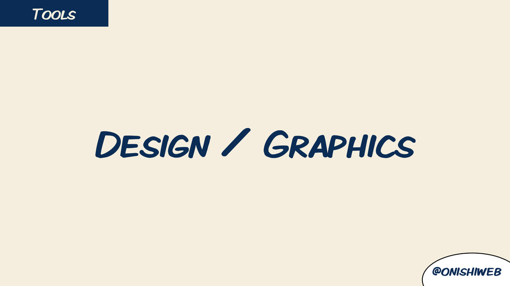 Design / Graphics Tools @onishiweb
