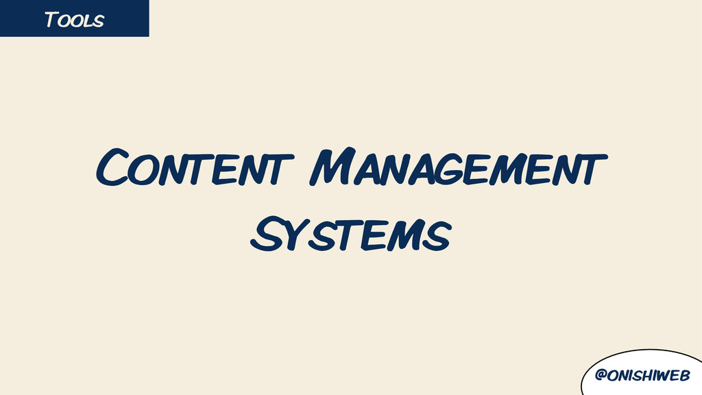 Content Management Systems Tools @onishiweb