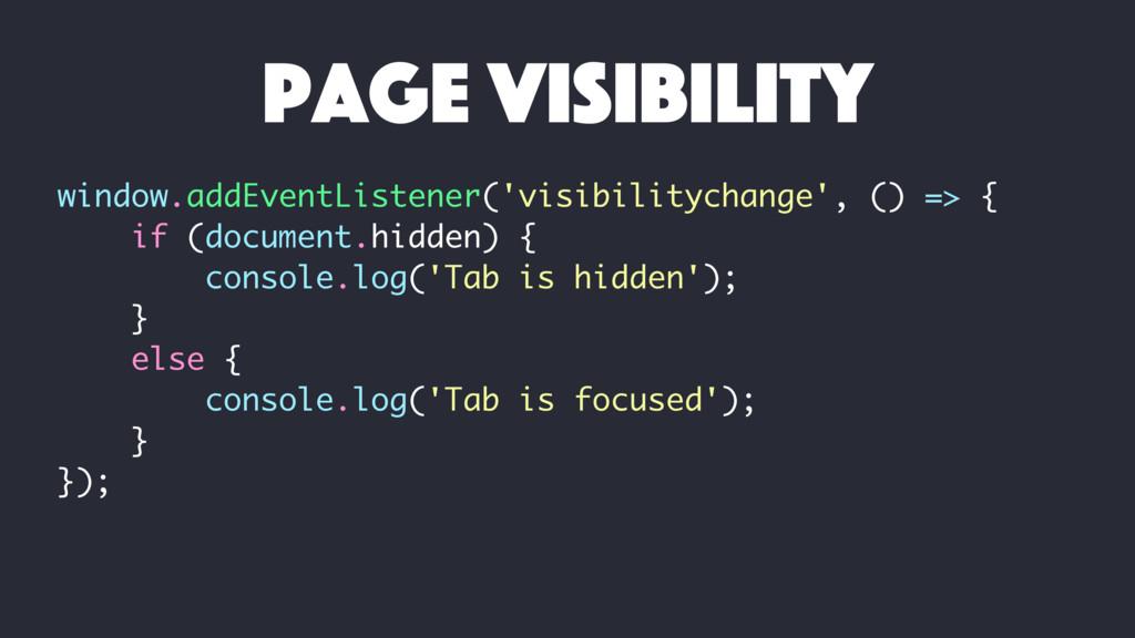 window.addEventListener('visibilitychange', () ...
