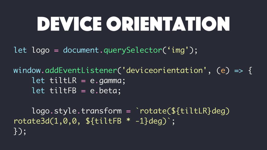 device orientation let logo = document.querySel...