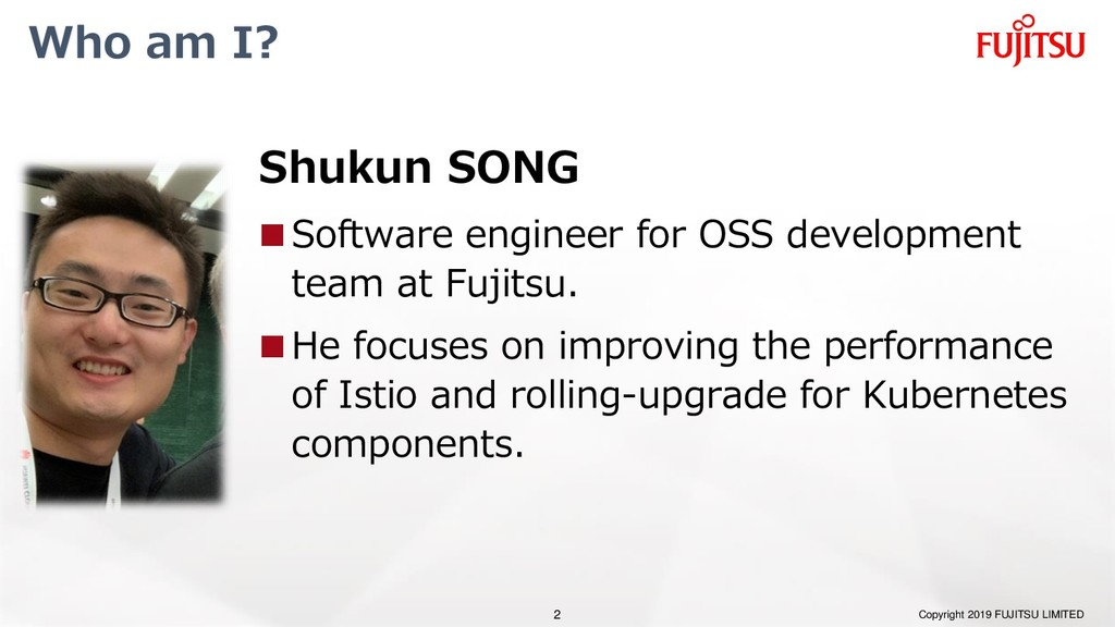 Who am I? Shukun SONG Software engineer for OS...