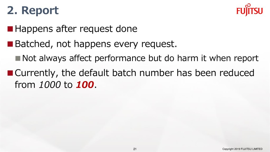 2. Report Happens after request done Batched,...