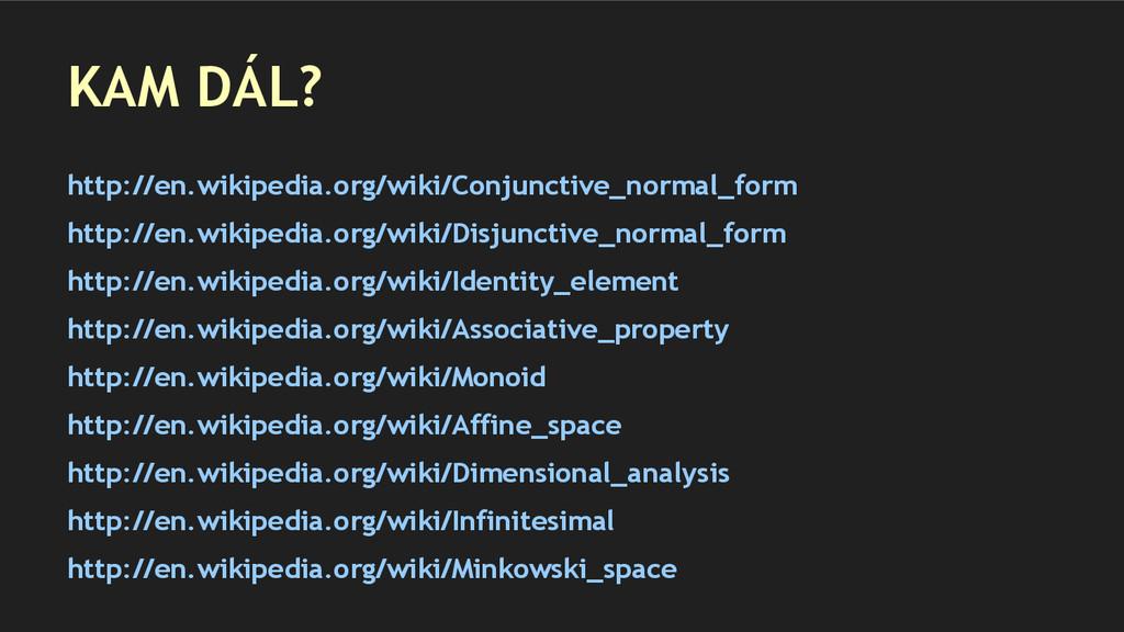 KAM DÁL? http://en.wikipedia.org/wiki/Conjuncti...