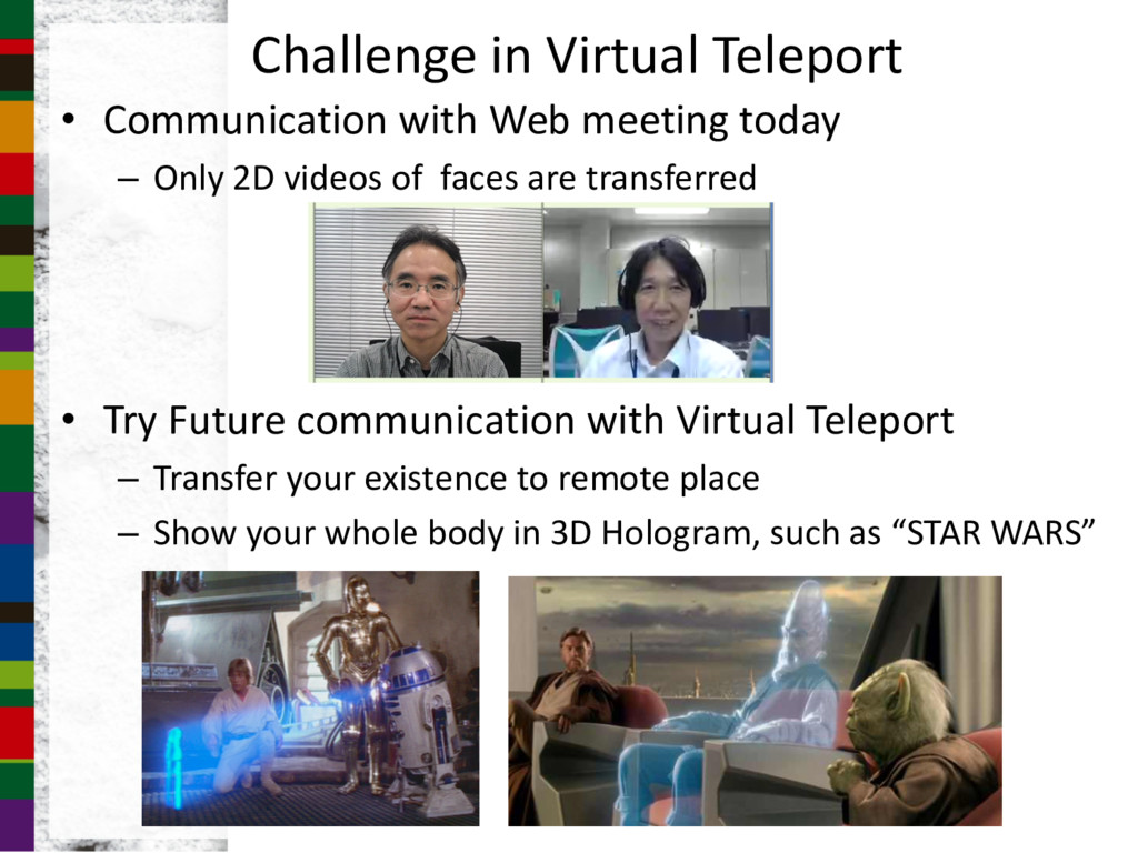 Challenge in Virtual Teleport • Communication w...