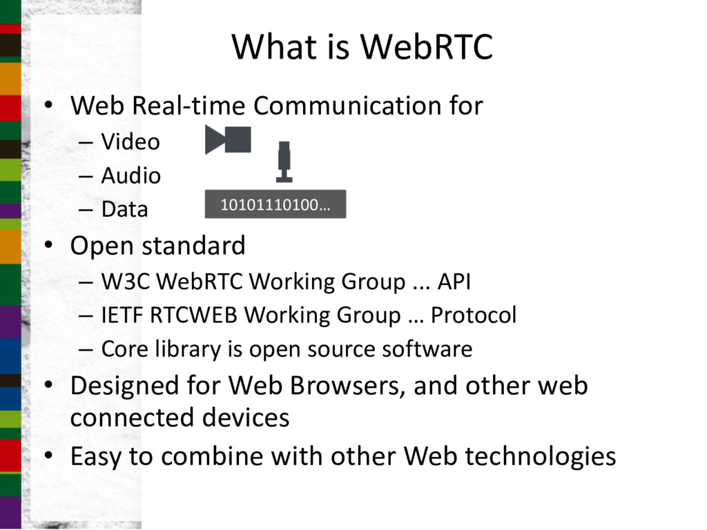 What is WebRTC • Web Real-time Communication fo...
